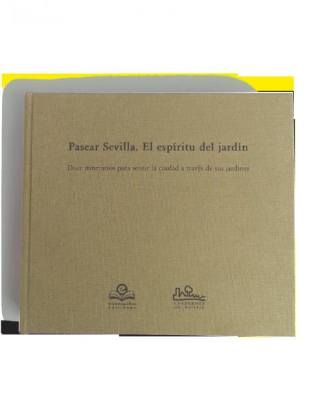 Pasear Sevilla. El espíritu del jardín